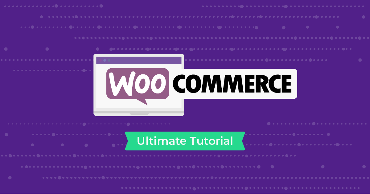 The Ultimate WooCommerce Tutorial for Beginners featured image